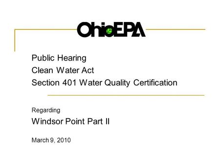 A Public Hearing Clean Water Act Section 401 Water Quality Certification Regarding Windsor Point Part II March 9, 2010.
