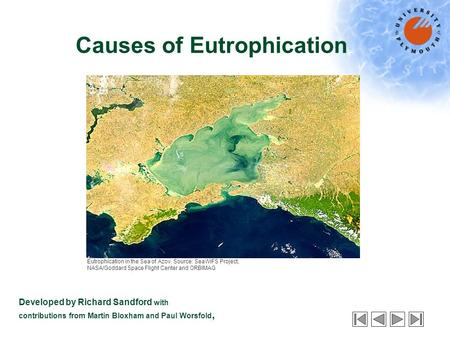 Causes of Eutrophication Developed by Richard Sandford with contributions from Martin Bloxham and Paul Worsfold, Eutrophication in the Sea of Azov. Source: