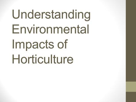 Lesson 3 Understanding Environmental Impacts of Horticulture