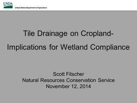 Tile Drainage on Cropland-Implications for Wetland Compliance