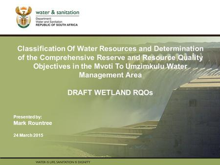 PRESENTATION TITLE Presented by: Name Surname Directorate Date Classification Of Water Resources and Determination of the Comprehensive Reserve and Resource.