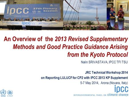 Task Force on National Greenhouse Gas Inventories An Overview of the 2013 Revised Supplementary Methods and Good Practice Guidance Arising from the Kyoto.
