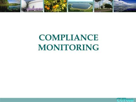 COMPLIANCE MONITORING. Issues Identified by Stakeholders Inconsistent reporting requirements among Districts Level of monitoring inconsistent with potential.