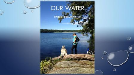 Our <strong>Water</strong> Part I: Freshwater.