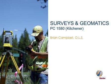 SURVEYS & GEOMATICS PC 1580 (Kitchener) Brian Campbell, O.L.S.