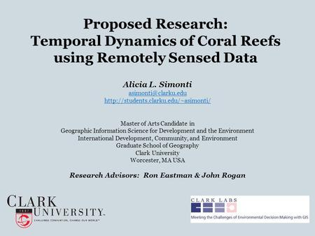 Proposed Research: Temporal Dynamics of Coral Reefs using Remotely Sensed Data Alicia L. Simonti