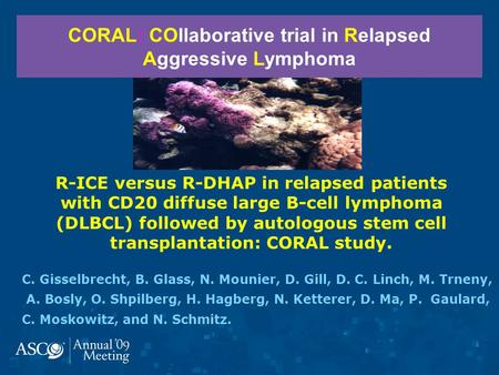 CORAL: COllaborative trial in Relapsed Aggressive Lymphoma R-ICE versus R-DHAP in relapsed patients with CD20 diffuse large B-cell lymphoma (DLBCL) followed.