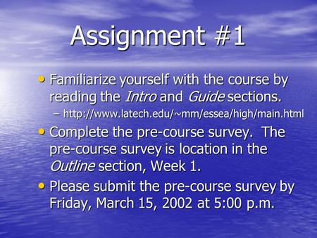 Assignment #1 Familiarize yourself with the course by reading the Intro and Guide sections. Familiarize yourself with the course by reading the Intro and.