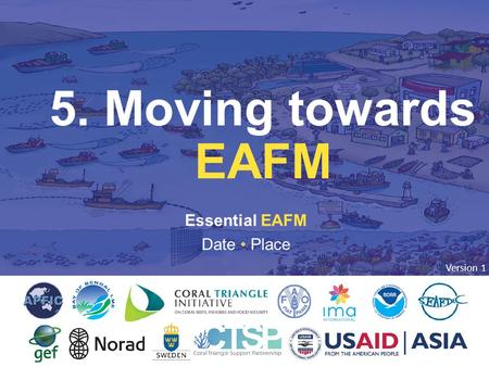 5. MOVING TOWARD EAFM Essential EAFM Date Place 5. Moving towards EAFM Version 1.