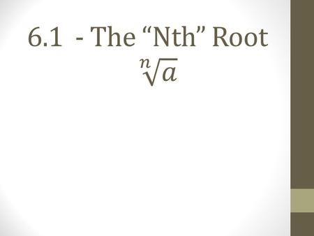 "6.1 - The ""Nth"" Root"