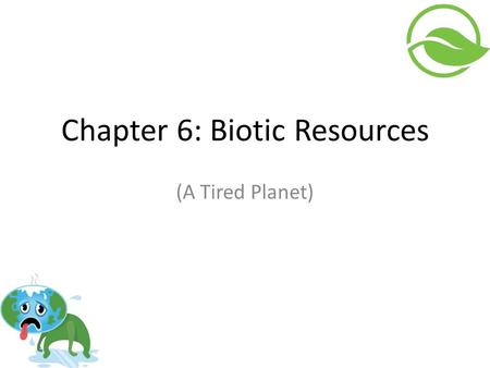 Chapter 6: Biotic Resources (A Tired Planet). Ecosystem Structure & Function Ecosystem structure refers to the individuals and communities of plants and.