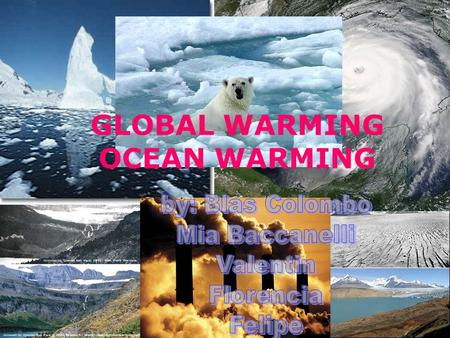 GLOBAL WARMING OCEAN WARMING. Global warming is the increase in the average temperature of the Earth's.