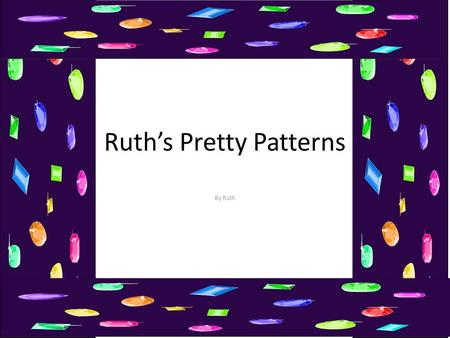Ruth's Pretty Patterns By Ruth Striped Patterns Striped patterns have straight or wavy lines that look like tiger or zebra stripes.