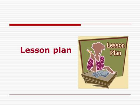 Lesson plan. Filza saeed 09-918 You are 15 years old. Your new born sister has just come at home from the hospital. How would you feel? Activity.