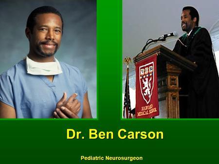 A biography of ben carson a pediatric neurosurgeon