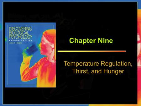 Temperature Regulation, Thirst, and Hunger