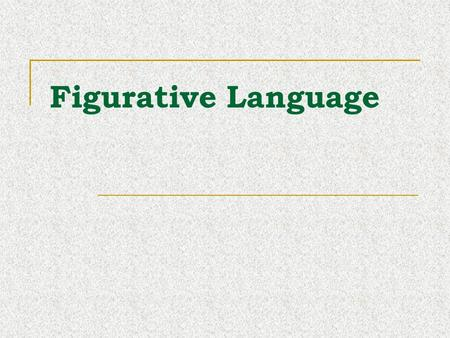 Figurative Language.