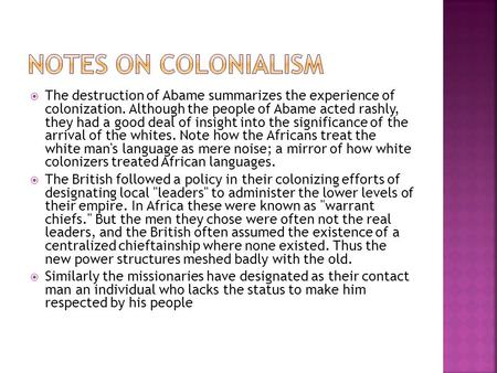 Notes on Colonialism The destruction of Abame summarizes the experience of colonization. Although the people of Abame acted rashly, they had a good deal.