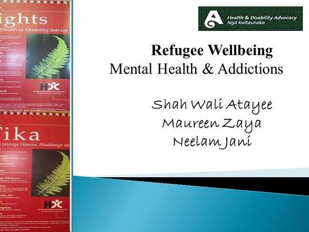 Refugee Wellbeing Mental Health & Addictions Shah Wali Atayee Maureen Zaya Neelam Jani.