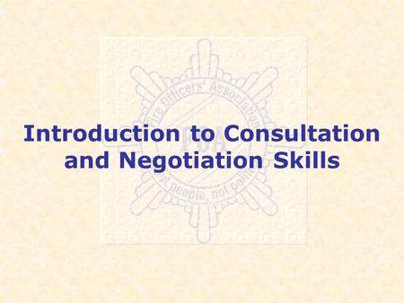 Introduction to Consultation and Negotiation Skills.