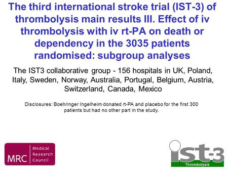 The third international stroke trial (IST-3) of thrombolysis main results III. Effect of iv thrombolysis with iv rt-PA on death or dependency in the 3035.