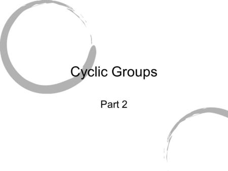 Cyclic Groups Part 2.