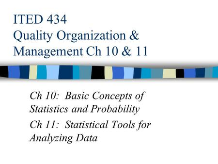 ITED 434 Quality Organization & Management Ch 10 & 11
