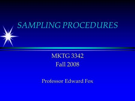 MKTG 3342 Fall 2008 Professor Edward Fox