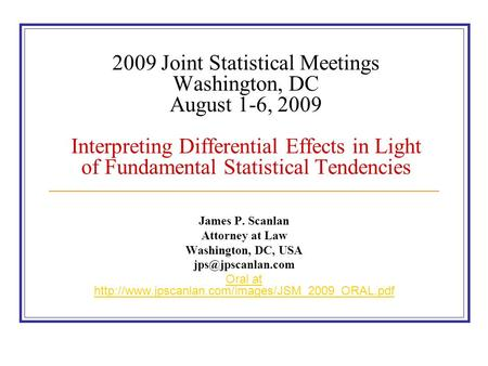 2009 Joint Statistical Meetings Washington, DC August 1-6, 2009 Interpreting Differential Effects in Light of Fundamental Statistical Tendencies James.