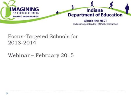 Focus-Targeted Schools for 2013-2014 Webinar – February 2015.