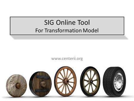 SIG Online Tool For Transformation Model www.centerii.org.