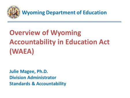 Overview of Wyoming Accountability in Education Act (WAEA)