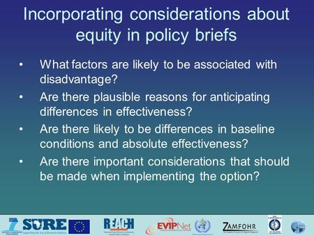 Incorporating considerations about equity in policy briefs What factors are likely to be associated with disadvantage? Are there plausible reasons for.