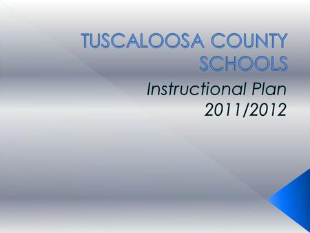 TUSCALOOSA COUNTY SCHOOLS Where Students Learn, Grow, and Achieve.