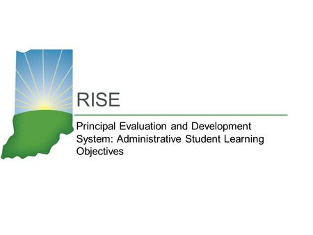 RISE Principal Evaluation and Development System: Administrative Student Learning Objectives.