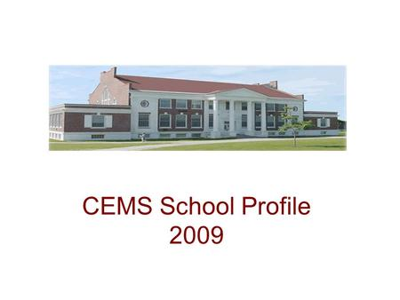 CEMS School Profile 2009. 2006-2009 The following line graphs represent 2006-2009 MEA scores in reading and math for each grade level. It is important.
