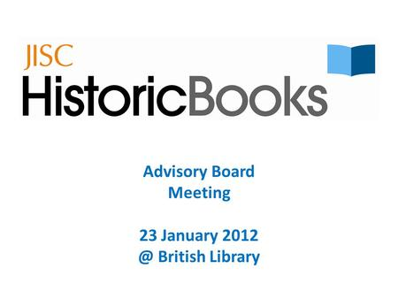 Advisory Board Meeting 23 January British Library.