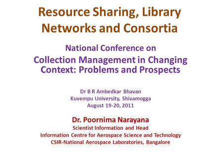 Resource Sharing, Library Networks and Consortia