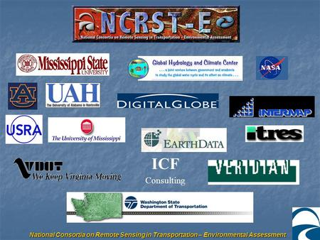 National Consortia on Remote Sensing in Transportation – Environmental Assessment ICF Consulting.