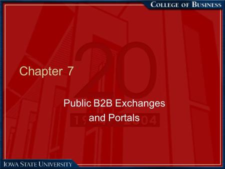 Chapter 7 Public B2B Exchanges and Portals. 2 Learning Objectives 1.Define e-marketplaces and exchanges and describe their major types. 2.Describe the.