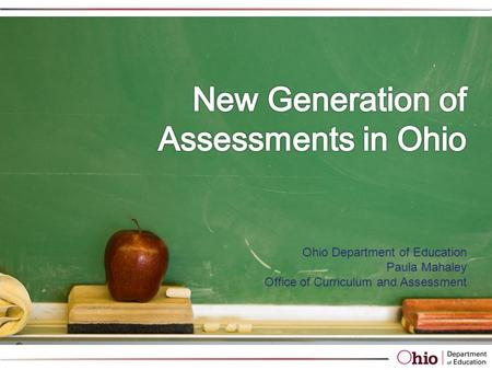 Making preparations in Ohio: Common Core and Ohio's Revised Academic Content Standards New System of Assessments.