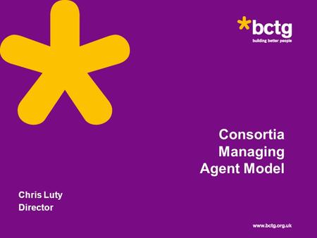Consortia Managing Agent Model Chris Luty Director.