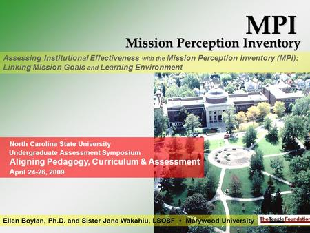 1 MPI Mission Perception Inventory Ellen Boylan, Ph.D. and Sister Jane Wakahiu, LSOSF Marywood University Assessing Institutional Effectiveness with the.