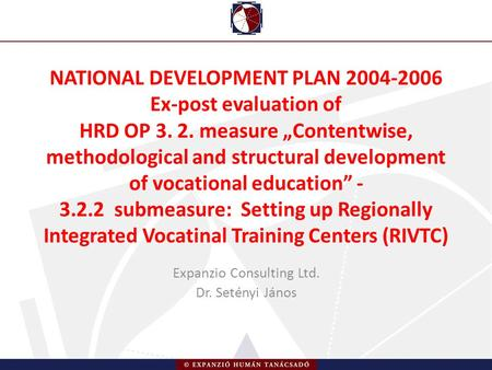 "NATIONAL DEVELOPMENT PLAN 2004-2006 Ex-post evaluation of HRD OP 3. 2. measure ""Contentwise, methodological and structural development of vocational education"""