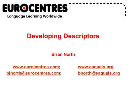 Developing Descriptors Brian North