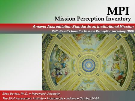 MPI Mission Perception Inventory Answer Accreditation Standards on Institutional Mission With Results from the Mission Perception Inventory (MPI) Ellen.
