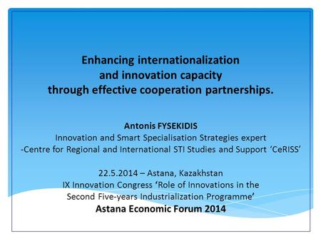 Enhancing internationalization and innovation capacity through effective cooperation partnerships. Antonis FYSEKIDIS Innovation and Smart Specialisation.