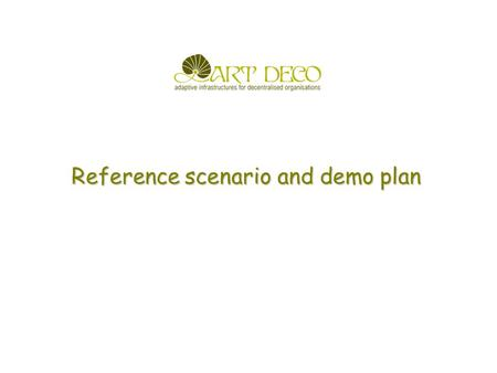 Reference scenario and demo plan. Networked enterprises and multi- organization Web applications (1)  Networked enterprises can significantly benefit.