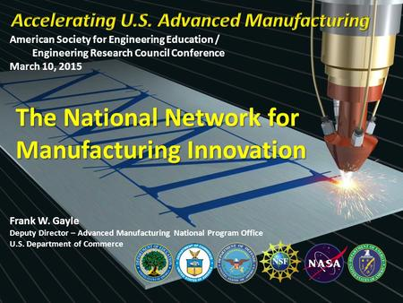 American Society for Engineering Education / Engineering Research Council Conference March 10, 2015 The National Network for Manufacturing Innovation Frank.