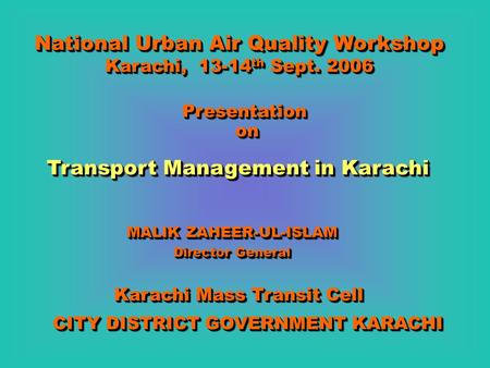urban pollution in karachi Karachi: cities across the world have used urban forestry as a means to reduce air pollution and it is high time that karachi does the same speaking to the express.
